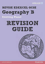 Revise Edexcel: Edexcel GCSE Geography B Evolving Planet Revision Guide by...