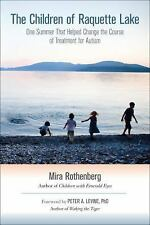 The Children of Raquette Lake: One Summer That Helped Change the-ExLibrary