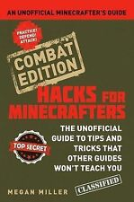 Hacks for Minecrafters: Combat Edition: An Unofficial Minecrafters Guide, Miller