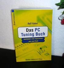 R.Kober: Das PC Tuning Buch. Aufrüsten und reparieren wie ein Profi. Großformat!