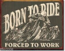 BORN TO RIDE, FORCED TO WORK, ANTIQUE-FINISH METAL WALL SIGN 40x30 cm GARAGE