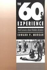 The '60s Experience : Hard Lessons about Modern America by Edward P. Morgan...