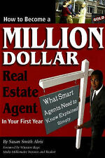 How to Become a Million Dollar Real Estate Agent in Your First Year: What Smart