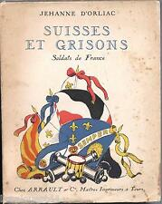 Suisses et Grisons soldats de France Jehanne d'Orliac envoi de l'auteur 1936
