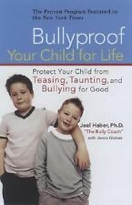 "BULLYPROOF YOUR CHILD BY JOEL HABER, PH.D ""THE BULLY COACH"" WITH JENNA GLATZER"
