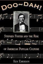 Doo-Dah: Stephen Foster and the Rise of American Popular Culture