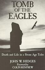 Tomb of the Eagles : Death and Life in a Stone Age Tribe by John W. Hedges...