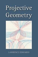 01 January, 2004, Projective Geometry, Lawrence Edwards, Excellent, -- Mathemati