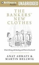 The Bankers' New Clothes : What's Wrong with Banking and What to Do about It...