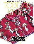 Vogue Knitting on the Go! Ser.: Toddler Knits (2001, Hardcover)
