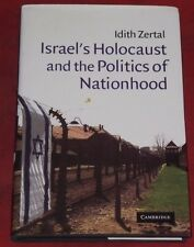 ISRAEL'S HOLOCAUST AND THE POLITICS OF NATIONHOOD ~ Idith Zertal ~ Hardcover D/J