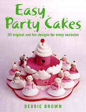 Easy Party Cakes by Debbie Brown (Hardback, 2007) FREE UK POST