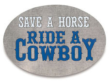 New Trailer Hitch Cover Save a Horse Ride a  Cowboy 3 1/2 x 5 Made in the USA