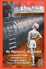 Log of the Astronef : A Forgotten Futures Worldbook by Marcus L. Rowland...
