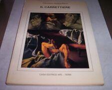IL RARRETTIERE Saverio Pipino 1983 Terni libro