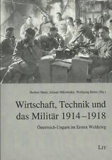 WIRTSCHAFT TECHNIK UND DAS MILITÄR 1914-1918 Österreich-Ungarn 1. Weltkrieg 2014