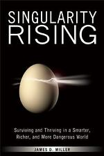Singularity Rising: Surviving and Thriving in a Smarter, Richer, and M-ExLibrary
