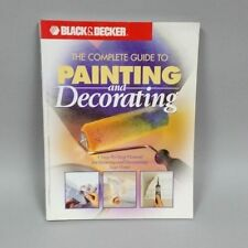 The Complete Guide to Painting and Decorating : A Step-by-Step Manual for...
