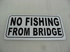 Vintage NO FISHING FROM BRIDGE Metal Sign golf course grounds Boat Park Dock