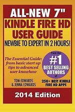 All New 7 Kindle Fire HD User Guide - Newbie to Expert in 2 Hours! by Tom...