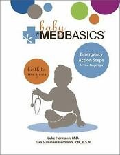 Baby Medbasics: Lifesaving Action Steps at Your Fingertips: Birth to One Year