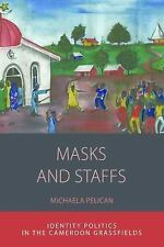 NEW - Masks and Staffs: Identity Politics in the Cameroon Grassfields