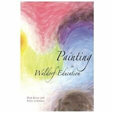Painting in Waldorf Education by Dick Bruin Paperback Book (English)