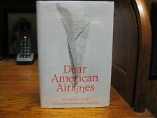 Dear American Airlines  Jonathan Miles   1st HC   Houghton 2008    Fine  Unread