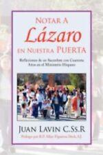 Notar A Lázaro en Nuestra Puerta : Reflexiones de un Sacerdote con Cuarenta...