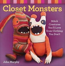 Closet Monsters: Stitch Creatures You'll Love from Clothing You Don't-ExLibrary