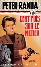 Cent fois sur le métier / Peter RANDA // Spécial Police - Fleuve Noir // 1ère Ed