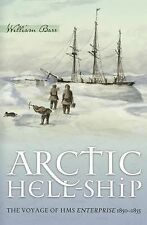 Arctic Hell-Ship : The Voyage of HMS Enterprise 1850-1855 by William Barr...