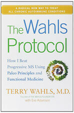 The Wahls Protocol by Terry Wahls M.D.(Hardcover)
