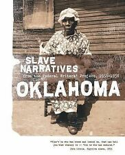 Oklahoma Slave Narratives : Slave Narratives from the Federal Writers'...