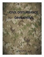 Army Field Manual: Civil Disturbance Operations: FM 3-19. 15 by Department of...