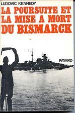 LA POURSUITE ET LA MISE A MORT DU BISMARCK - L. Kennedy 1975  - Guerre 39-45