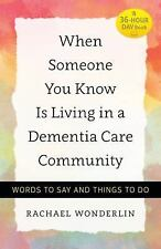 A 36-Hour Day Book: When Someone You Love Is Living in a Dementia Care...