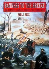 Banners to the Breeze: The Kentucky Campaign, Corinth, and Stones Rive-ExLibrary