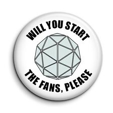 Crystal Maze 'Will You Start The Fans Please' 38mm/1.5 inch Button Pin Badge