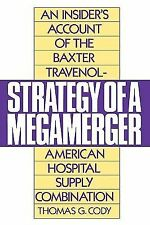 Strategy of a Megamerger : An Insider's Account of the Baxter...