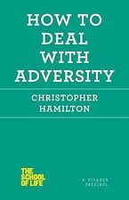 How to Deal with Adversity (The School of Life), Hamilton, Christopher