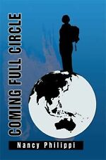 Coming Full Circle by Nancy Philippi (2014, Hardcover)