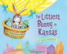 The Littlest Bunny in Kansas : An Easter Adventure by Lily Jacobs (2015,...