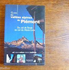 Alpes Guide des vallées alpines du Piémont  Du col de Tende au col de Mont-Cenis
