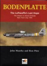 Bodenplatte : The Luftwaffe's Last Hope Attack on Allied Aifields HARDCOVER WWII