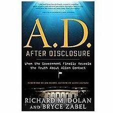 A.D. After Disclosure: When the Government Finally Reveals the Truth About Ali..