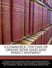 E-commerce: The Case Of Online Wine Sales And Direct Shipment by