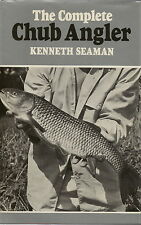 THE COMPLETE CHUB ANGLER BY KENNETH SEAMAN 1976 1ST EDITION FISHING BOOK