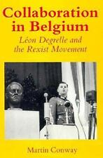 Collaboration in Belgium: Leon Degrelle and the Rexist Movement, 1940--ExLibrary