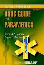 Brady Drug Guide for Paramedics by Bryan E. Bledsoe and Richard A. Cherry...